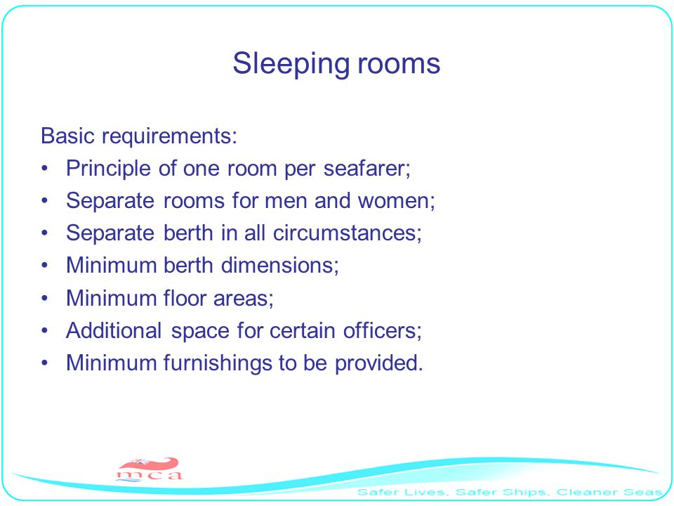 Sleeping rooms Basic requirements: Principle of one room per seafarer;