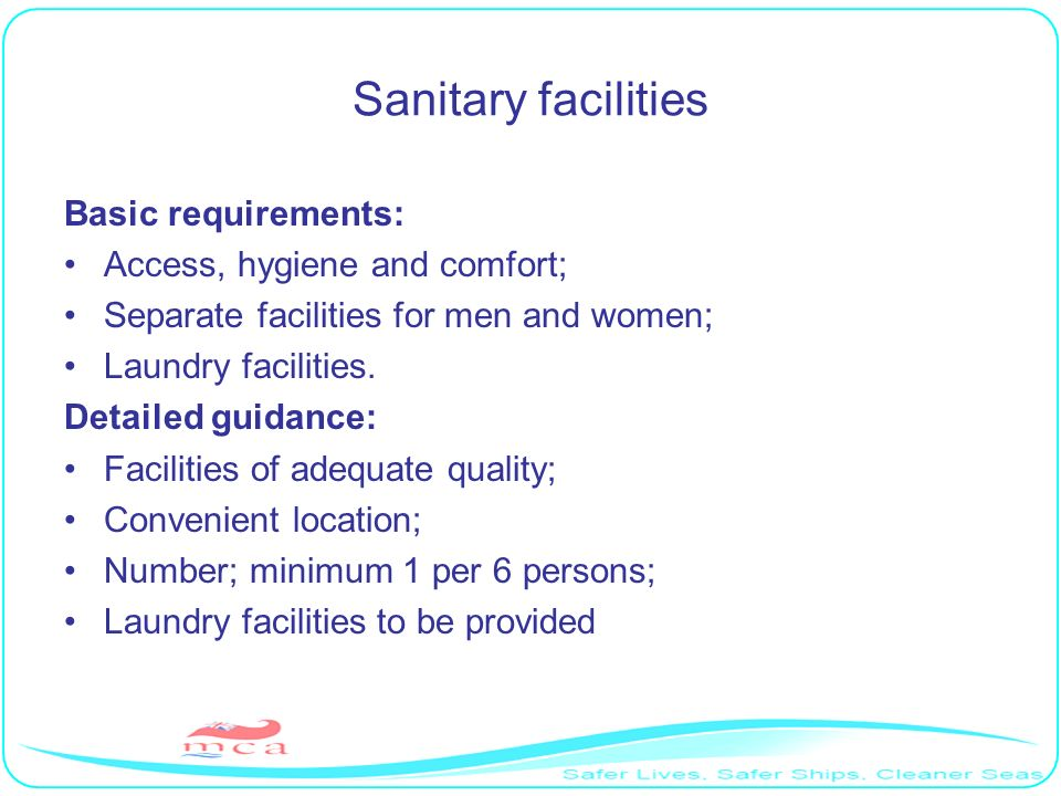 Sanitary facilities Basic requirements: Access, hygiene and comfort;