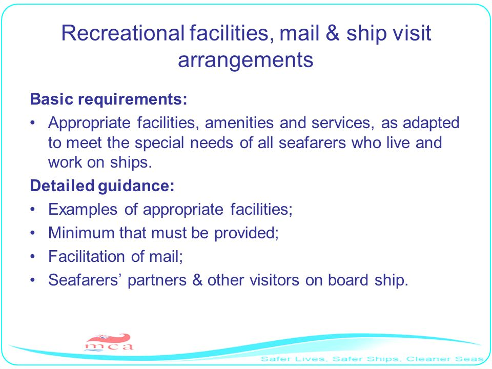 Recreational facilities, mail & ship visit arrangements