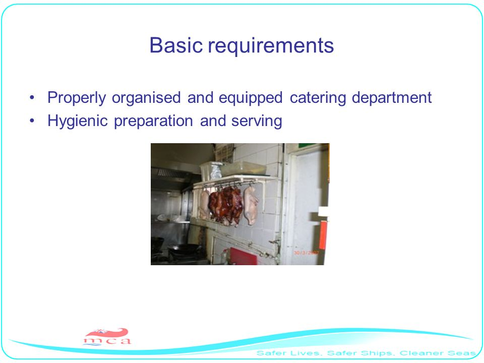 Basic requirements Properly organised and equipped catering department