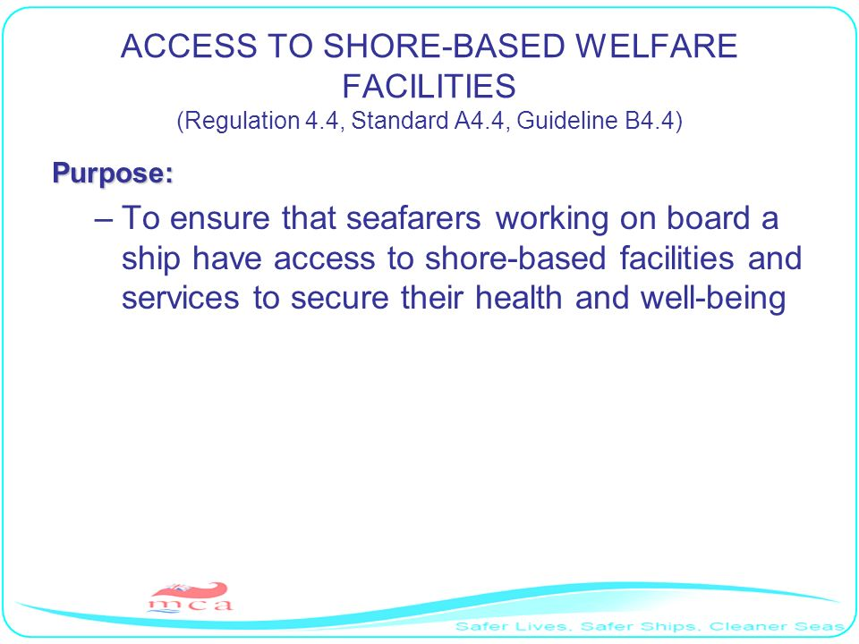 ACCESS TO SHORE-BASED WELFARE FACILITIES (Regulation 4. 4, Standard A4