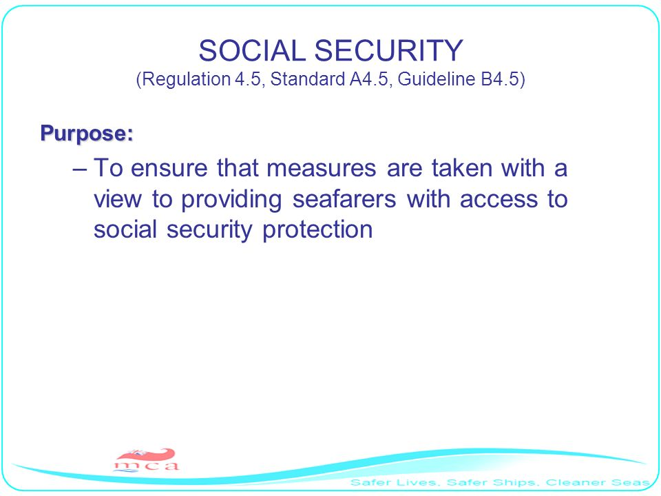 SOCIAL SECURITY (Regulation 4.5, Standard A4.5, Guideline B4.5)