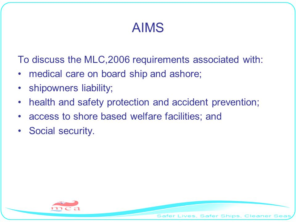 AIMS To discuss the MLC,2006 requirements associated with: