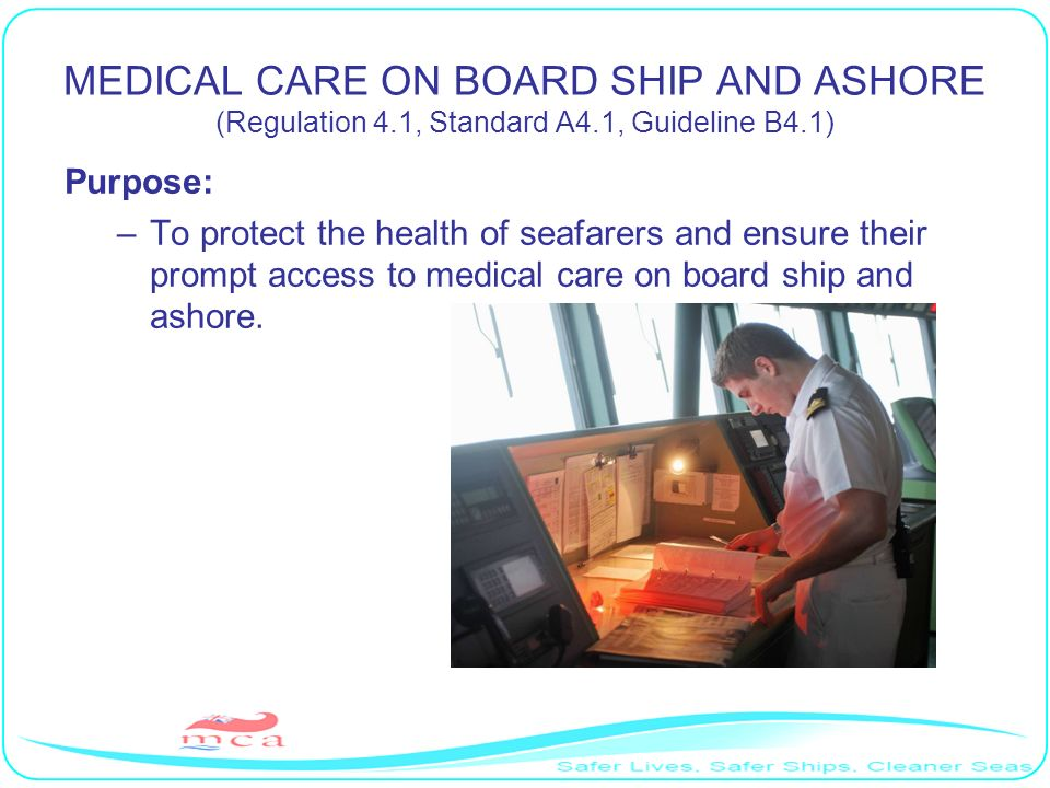 MEDICAL CARE ON BOARD SHIP AND ASHORE (Regulation 4. 1, Standard A4
