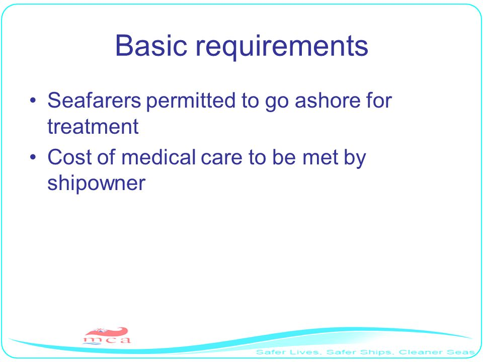 Basic requirements Seafarers permitted to go ashore for treatment