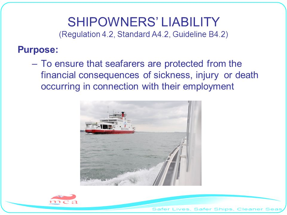 SHIPOWNERS' LIABILITY (Regulation 4.2, Standard A4.2, Guideline B4.2)