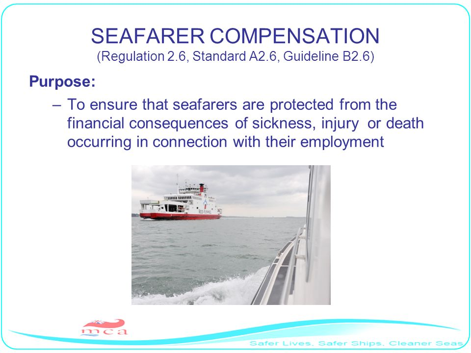 SEAFARER COMPENSATION (Regulation 2.6, Standard A2.6, Guideline B2.6)