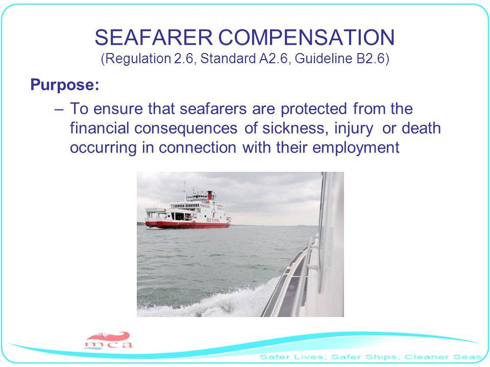 SEAFARER COMPENSATION (Regulation 2.6, Standard A2.6, Guideline B2.6)