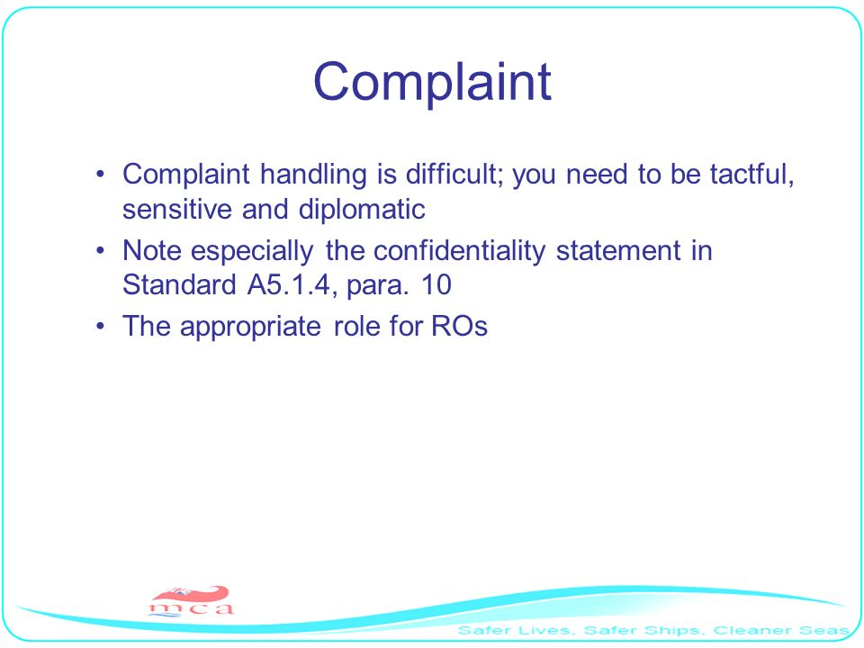 Complaint Complaint handling is difficult; you need to be tactful, sensitive and diplomatic.