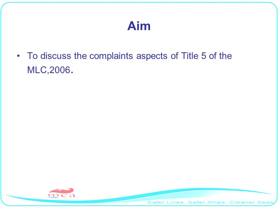 Aim To discuss the complaints aspects of Title 5 of the MLC,2006. RP