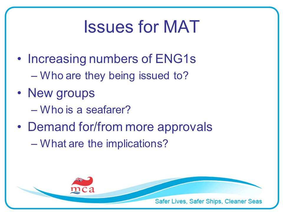 Issues for MAT Increasing numbers of ENG1s New groups