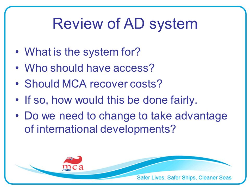 Review of AD system What is the system for Who should have access