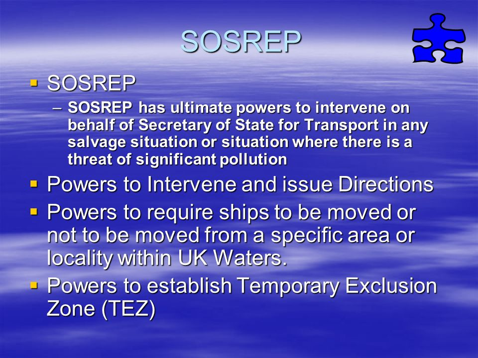 SOSREP SOSREP Powers to Intervene and issue Directions