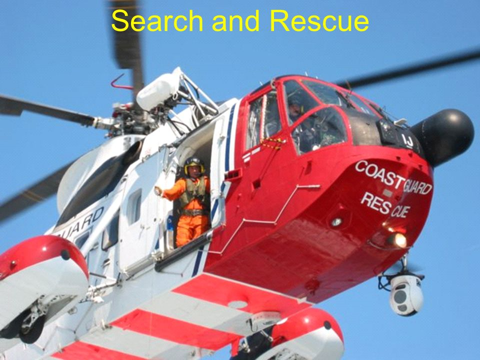 Search and Rescue Saving human life always holds primacy