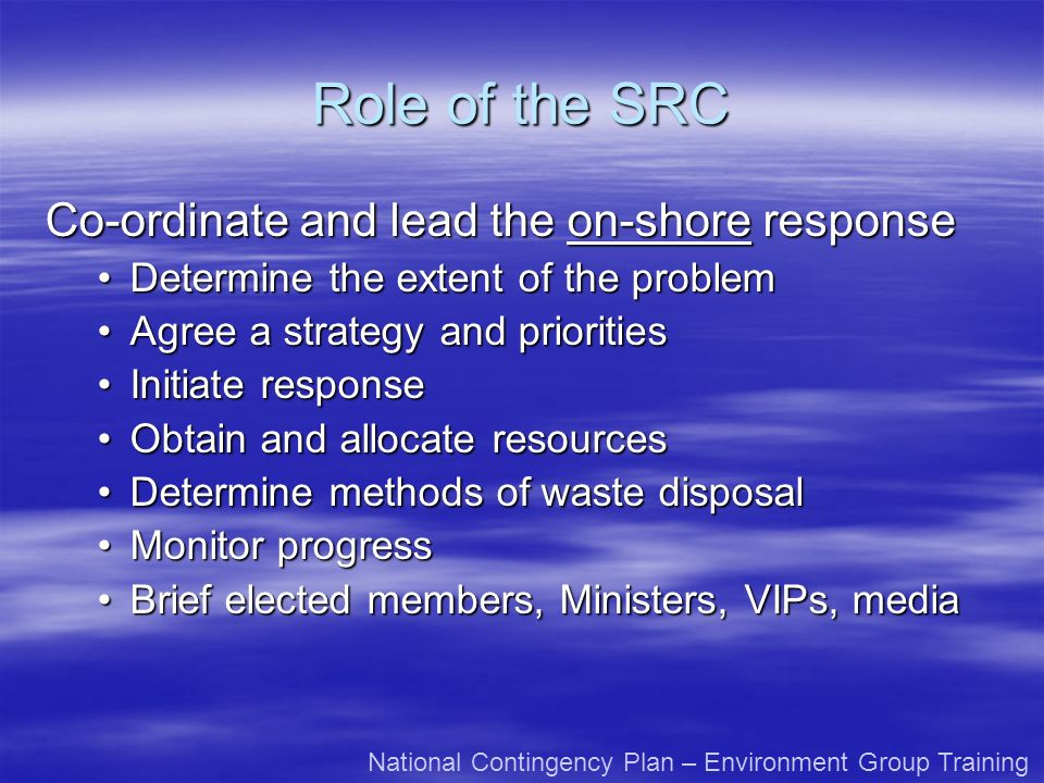 Role of the SRC Co-ordinate and lead the on-shore response