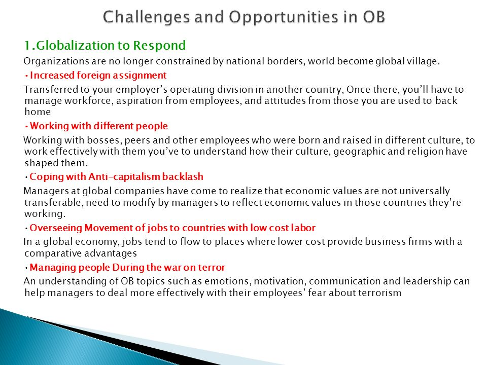 challenges opportunities of organisational behavior Organizational behavior (ob) is the study of the way people interact within groups.