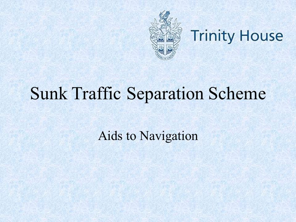 Sunk Traffic Separation Scheme
