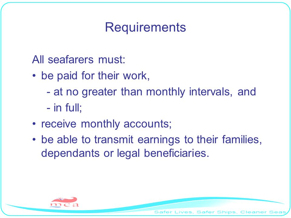 Requirements All seafarers must: be paid for their work,