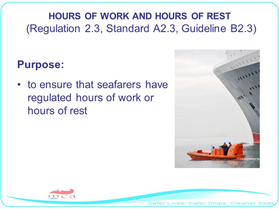 to ensure that seafarers have regulated hours of work or hours of rest