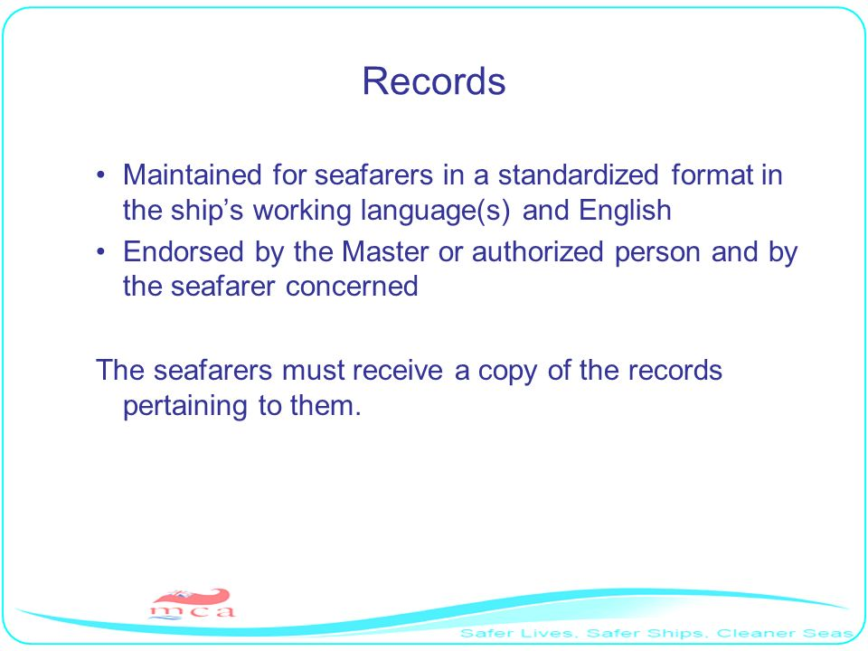 RecordsMaintained for seafarers in a standardized format in the ship's working language(s) and English.