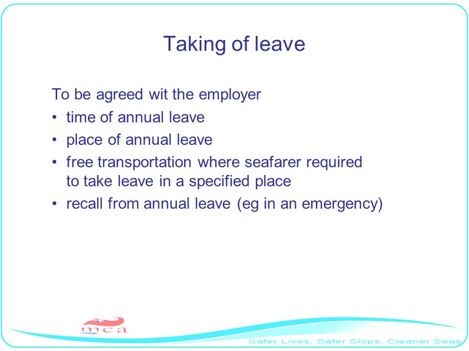 Taking of leave To be agreed wit the employer time of annual leave