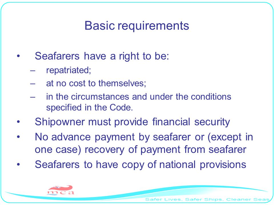 Basic requirements Seafarers have a right to be: