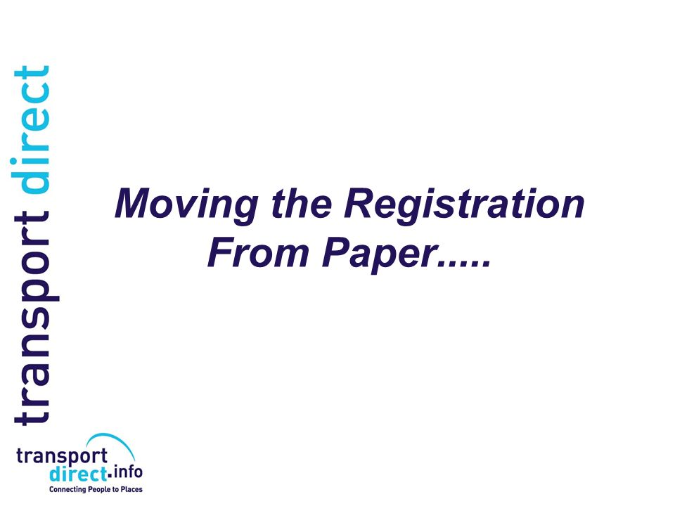 Moving the Registration From Paper.....