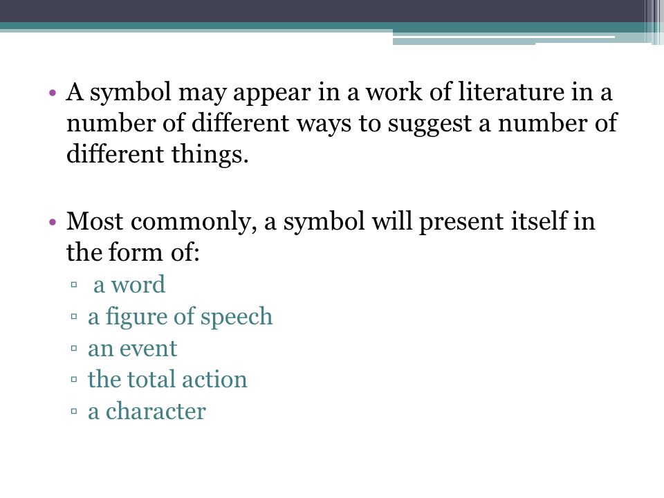 symbolism in literature ppt video online  most commonly a symbol will present itself in the form of