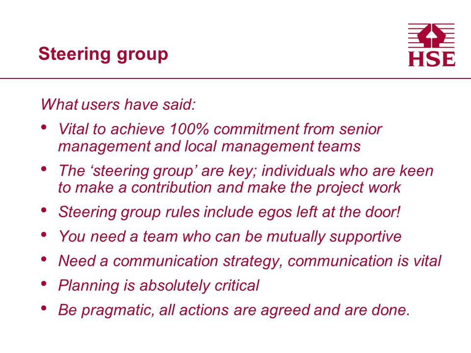 Steering group What users have said: