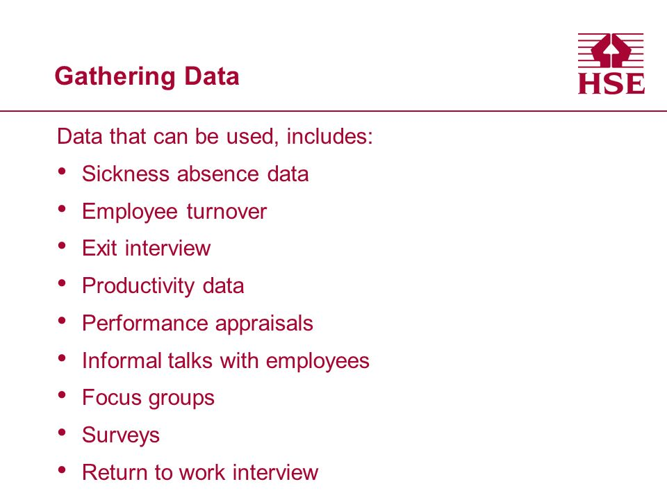 Gathering Data Data that can be used, includes: Sickness absence data