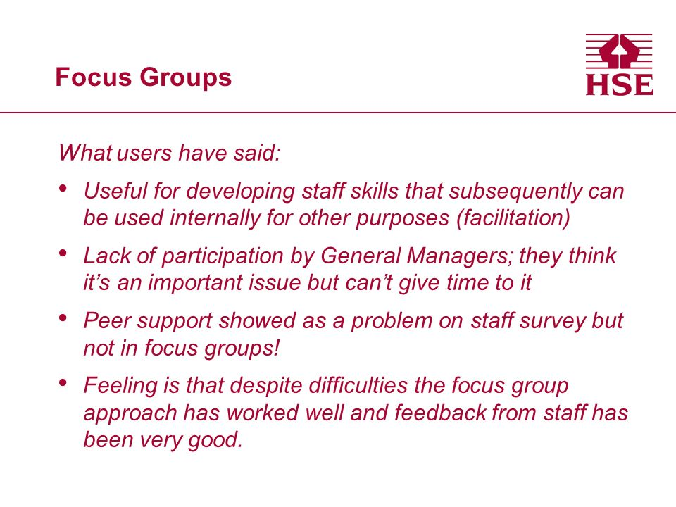 Focus Groups What users have said: