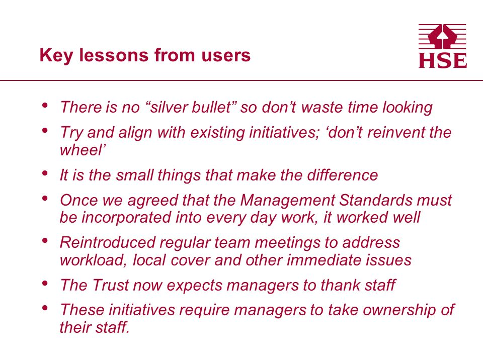 Key lessons from users There is no silver bullet so don't waste time looking. Try and align with existing initiatives; 'don't reinvent the wheel'