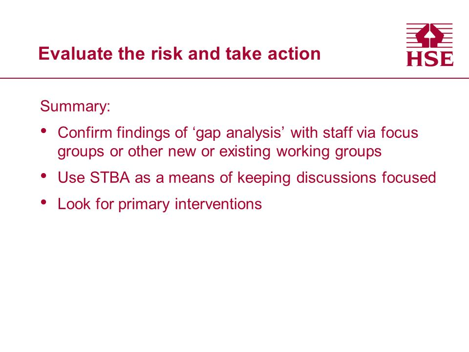 Evaluate the risk and take action