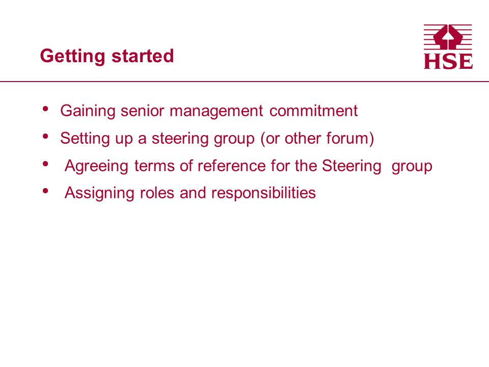 Getting started Gaining senior management commitment