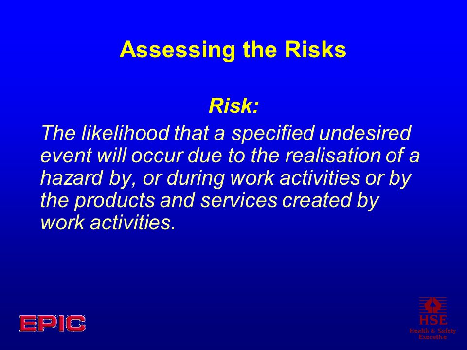 Assessing the Risks Risk: