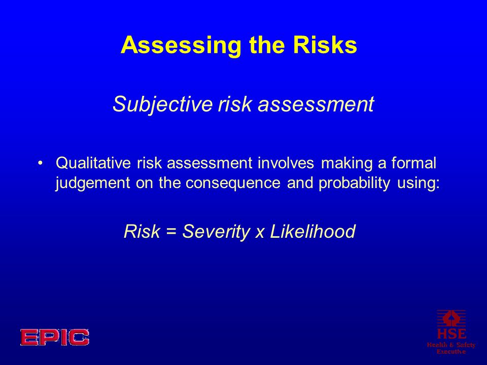 Assessing the Risks Subjective risk assessment