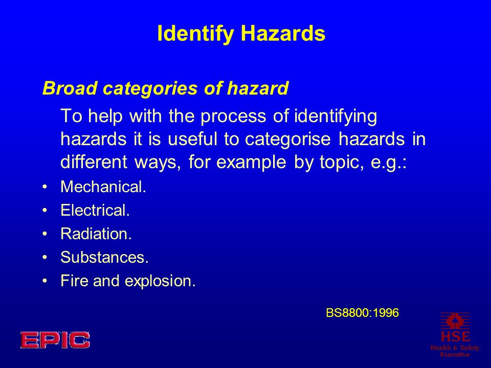 Identify Hazards Broad categories of hazard