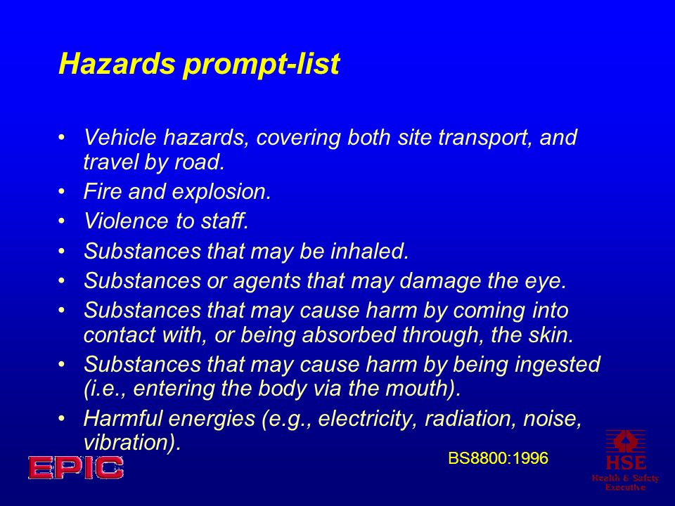Hazards prompt-list Vehicle hazards, covering both site transport, and travel by road. Fire and explosion.