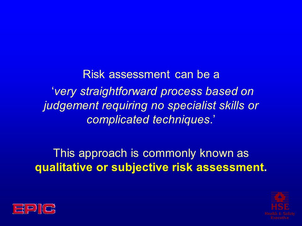 Risk assessment can be a