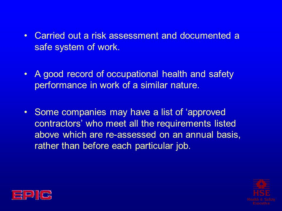 Carried out a risk assessment and documented a safe system of work.