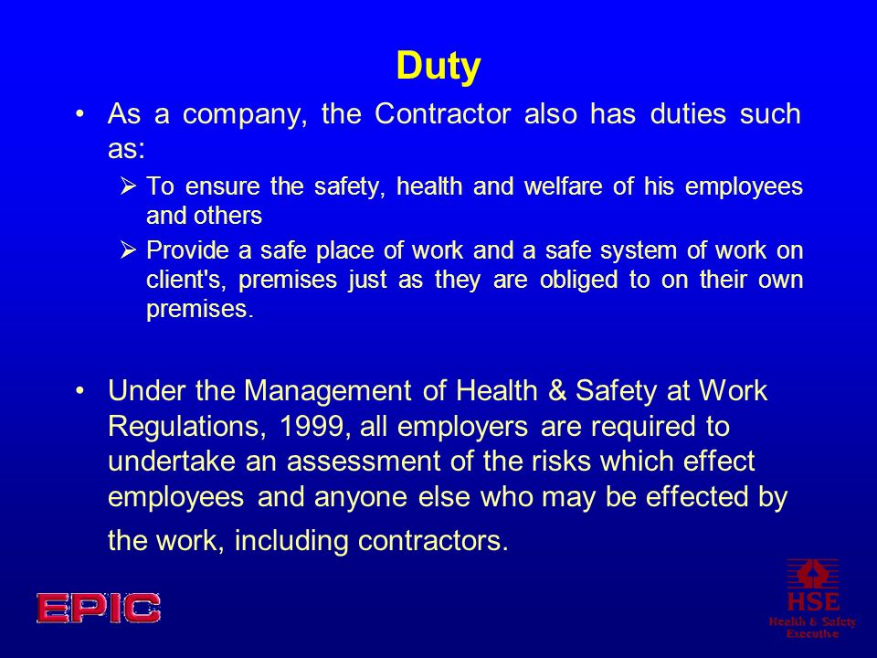 Duty As a company, the Contractor also has duties such as: