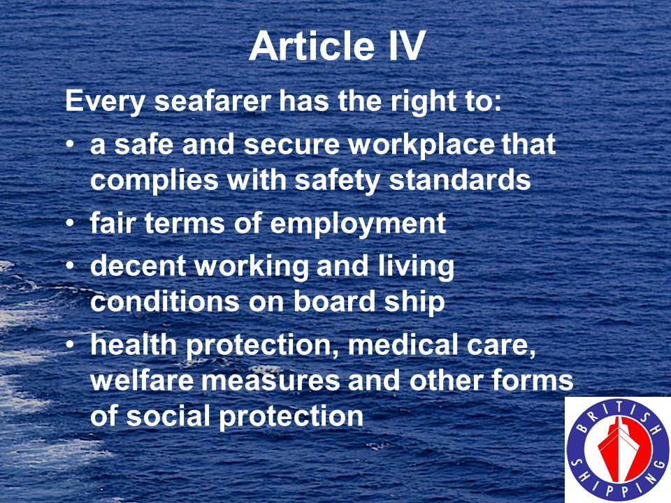 Article IV Every seafarer has the right to:
