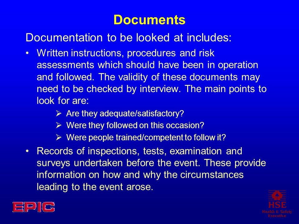 Documents Documentation to be looked at includes: