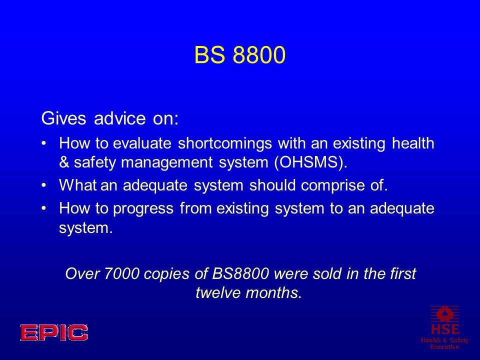 Over 7000 copies of BS8800 were sold in the first twelve months.