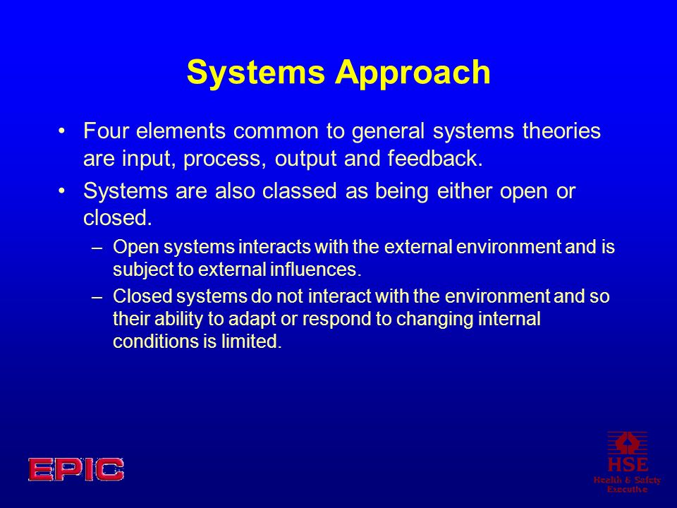 Systems Approach Four elements common to general systems theories are input, process, output and feedback.