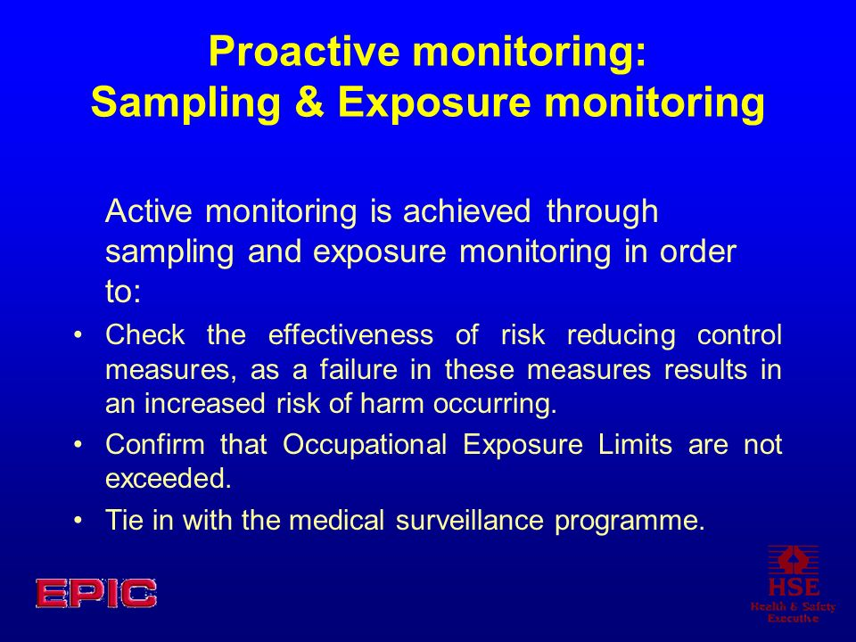 Proactive monitoring: Sampling & Exposure monitoring
