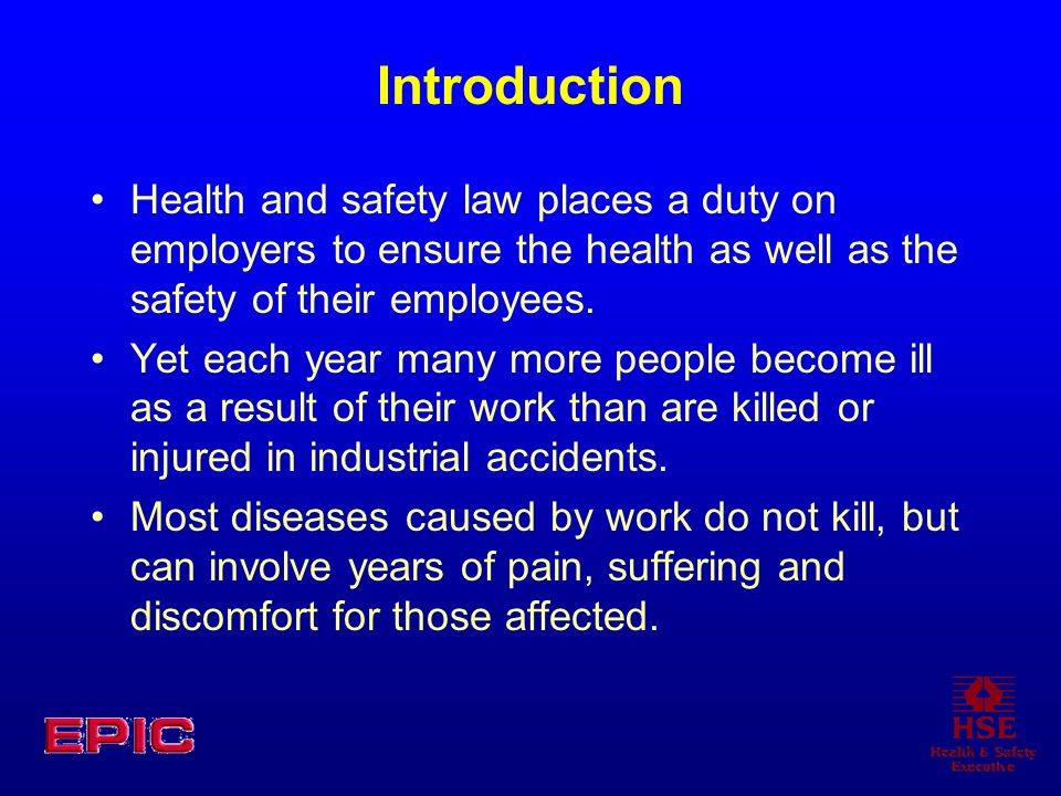 IntroductionHealth and safety law places a duty on employers to ensure the health as well as the safety of their employees.