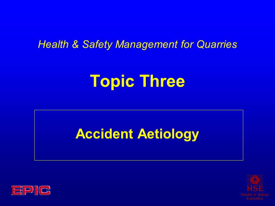 Health & Safety Management for Quarries Topic Three
