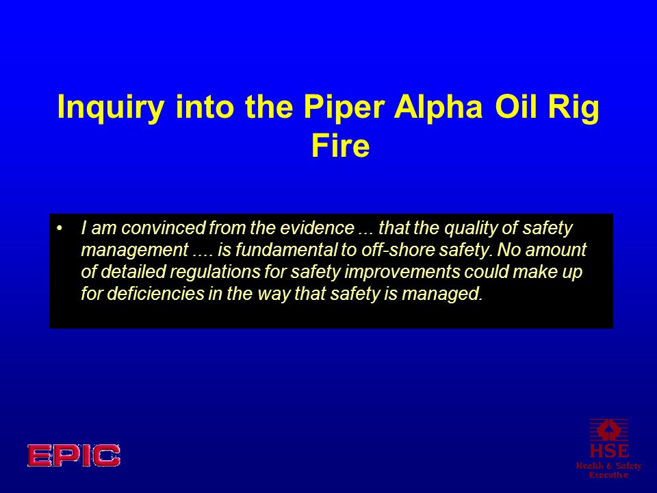 Inquiry into the Piper Alpha Oil Rig Fire