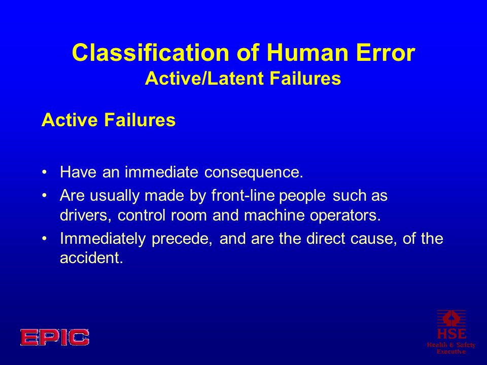 Classification of Human Error Active/Latent Failures